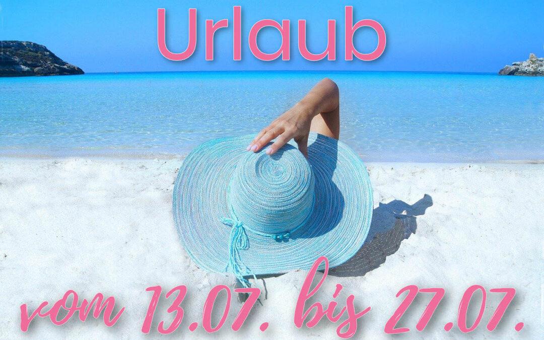 Urlaub vom 13.07. bis 27.07.2020